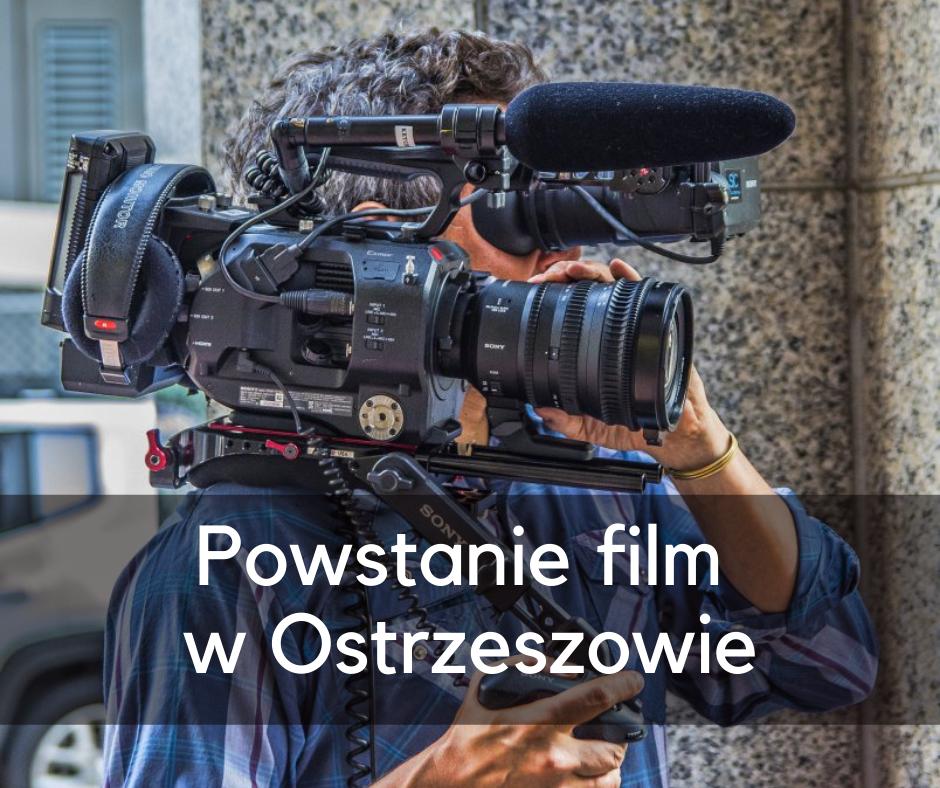 Powstanie film w Ostrzeszowie
