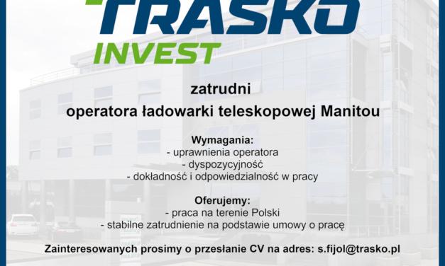 TRASKO INVEST POSZUKUJE PRACOWNIKA!